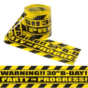 Party Scene 30th Birthday Warning Tape