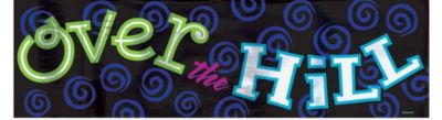 Over the Hill Birthday Banner