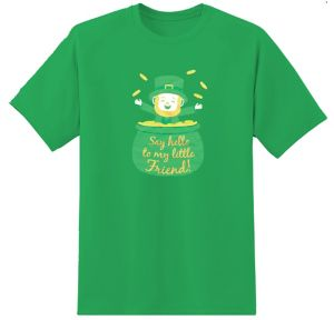 Say Hello to My Little Friend St. Patrick's Day T-Shirt